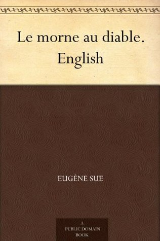 Le morne au diable. English  by  Eugène Sue