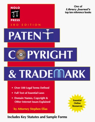 Patent, Copyright & Trademark (3rd ed)  by  Stephen Elias