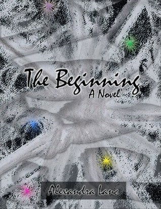 The Beginning (Phantasmagoria Duet #2)  by  Alexandra Lanc