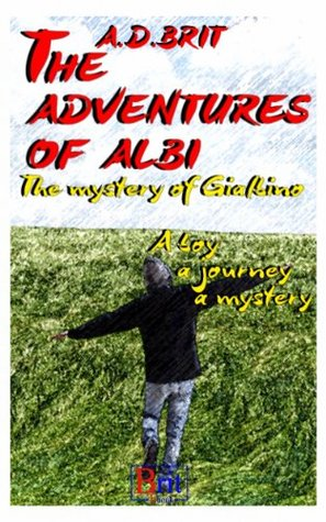 The mystery of Gialbino (The Adventures of Albi, #1)  by  Andrew David Brit