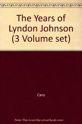 The Years of Lyndon Johnson (3 Volume set)  by  Caro
