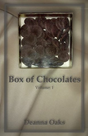 Box of Chocolates  by  Deanna Repose Oaks