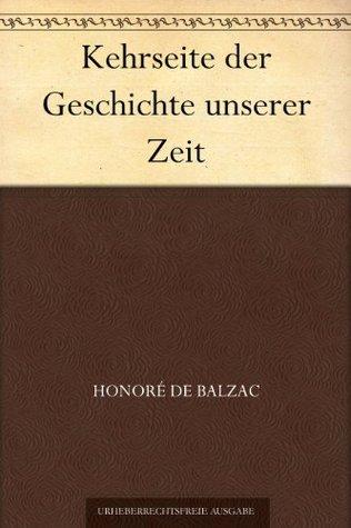 Kehrseite der Geschichte unserer Zeit  by  Honoré de Balzac