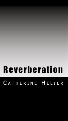 Reverberation  by  Catherine Helier