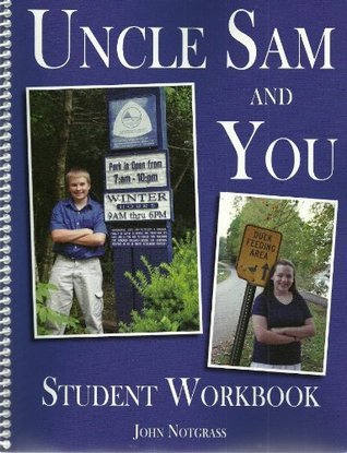 Uncle Sam and You Student Workbook  by  John Notgrass