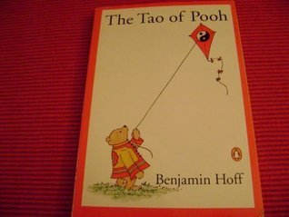 Tao of Pooh - 1983 publication  by  Benjamin Hoff