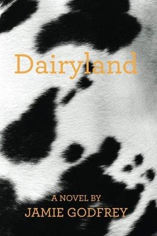 Dairyland  by  Jamie Godfrey