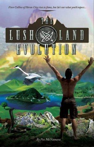 The Lushland Evolution Pat McNamara