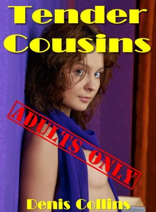 Tender Cousins  by  Denis Collins
