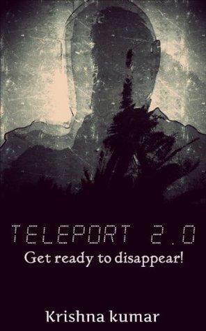 Teleport 2.0: A science fiction short story  by  Krishna kumar Mani