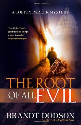 The Root of All Evil (Colton Parker Mystery Series, Book 3)  by  Brandt Dodson