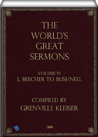 The Worlds Great Sermons (Volume 4 L. Beecher to Bushnell) Lyman Beecher