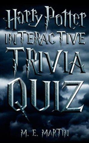 Harry Potter: Interactive Triva Quiz  by  M.E. Martin