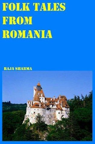 Folk Tales from Romania  by  Raja Sharma