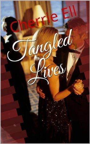 Tangled Lives Cherrie Ell