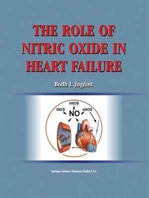The Role of Nitric Oxide in Heart Failure Bodh I Jugdutt