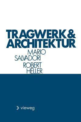 Tragwerk Und Architektur  by  Mario Salvadori