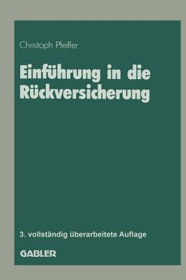 Einfuhrung in Die Ruckversicherung  by  Christoph Pfeiffer