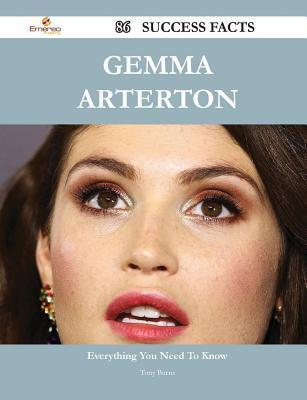 Gemma Arterton 86 Success Facts - Everything You Need to Know about Gemma Arterton Tony Burns