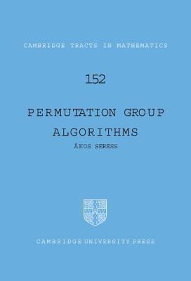 Permutation Group Algorithms  by  Akos Seress