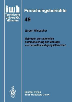 Methoden Zur Rationellen Automatisierung Der Montage Von Schnellbefestigungselementen Jürgen Wisbacher