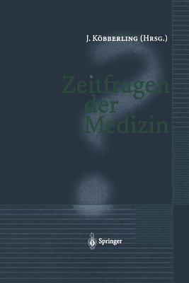 Zeitfragen Der Medizin  by  Johannes Kabberling