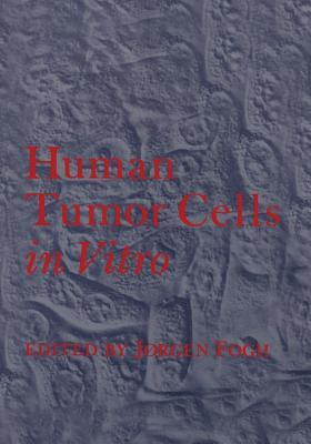 Human Tumor Cells in Vitro  by  Jorgen Fogh