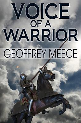 Voice of a Warrior  by  Geoffrey P Meece