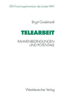 Telearbeit: Rahmenbedingungen Und Potentiale Birgit Godehardt