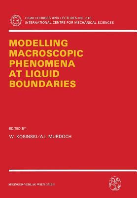 Modelling Macroscopic Phenomena at Liquid Boundaries Witold Kosiński