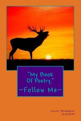 My Book of Poetry.  by  Miss Lucia L Shumaker