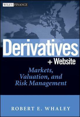 Derivatives: Markets, Valuation, and Risk Management Robert E. Whaley