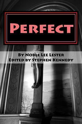 Perfect: The Other Prodigal Son Noble Lee Lester