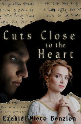 Cuts Close to the Heart Ezekiel Nieto Benzion