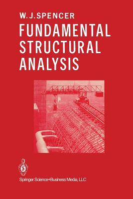 Fundamental Structural Analysis  by  W Spencer