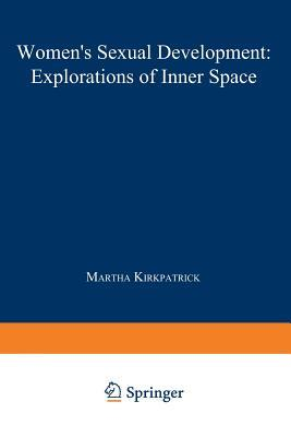 Women S Sexual Development: Explorations of Inner Space  by  Martha Kirkpatrick