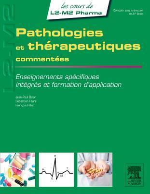 Pathologies Et Therapeutiques Commentees: Enseignements Specifiques, Integres Et Formation D Application  by  Jean-Paul Belon