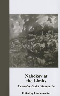 Nabokov at the Limits: Redrawing Critical Boundaries  by  Lisa Zunshine