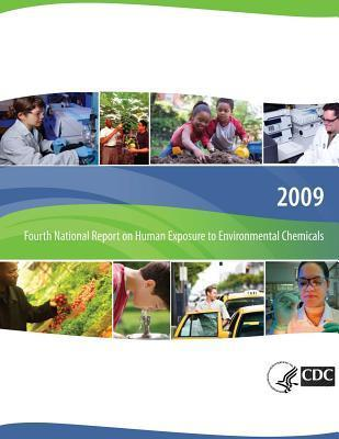Fourth National Report on Human Exposure to Environmental Chemicals, 2009 Department of Health and Human Services
