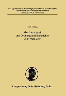 Absolutstetigkeit Und Ordnungsabsolutstetigkeit Von Operatoren: Vorgelegt in Der Sitzung Vom 30. Juni 1990 Von Helmut H. Schaefer  by  Frank Rabiger