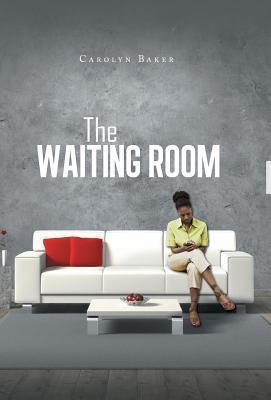 The Waiting Room  by  Carolyn Baker