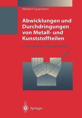 Abwicklungen Und Durchdringungen Von Metall- Und Kunststoffteilen  by  Herbert Sauerborn