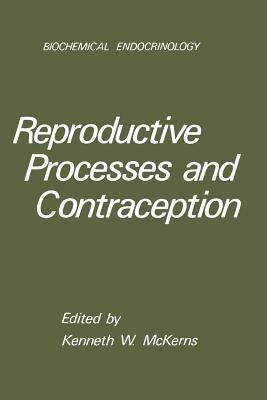 Reproductive Processes and Contraception  by  Kenneth W. McKerns