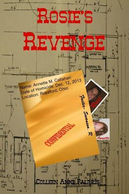 Rosies Revenge  by  Mrs Colleen Anne Paliulis