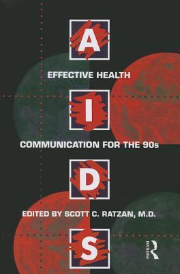 AIDS: Effective Health Communication for the 90s: Effective Health Communicaton for the 90s  by  Scott C Ratzan