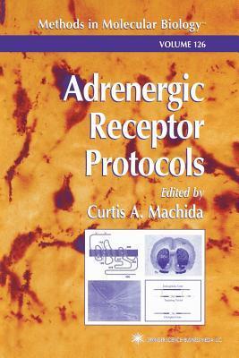 Adrenergic Receptor Protocols  by  Curtis A. Machida