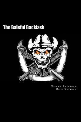 The Baleful Backlash  by  Vikram Prasanna
