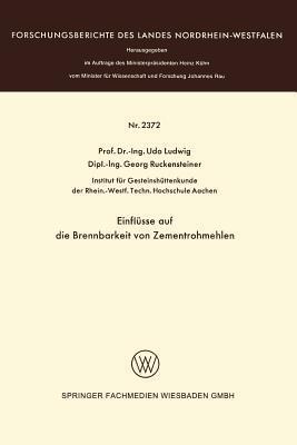 Einflusse Auf Die Brennbarkeit Von Zementrohmehlen  by  Udo Ludwig