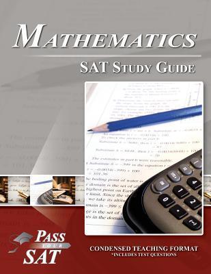 SAT Mathematics Study Guide - Pass Your Math SAT  by  Pass Your Sat
