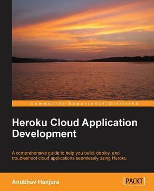 Heroku Cloud Application Development Anubhav Hanjura